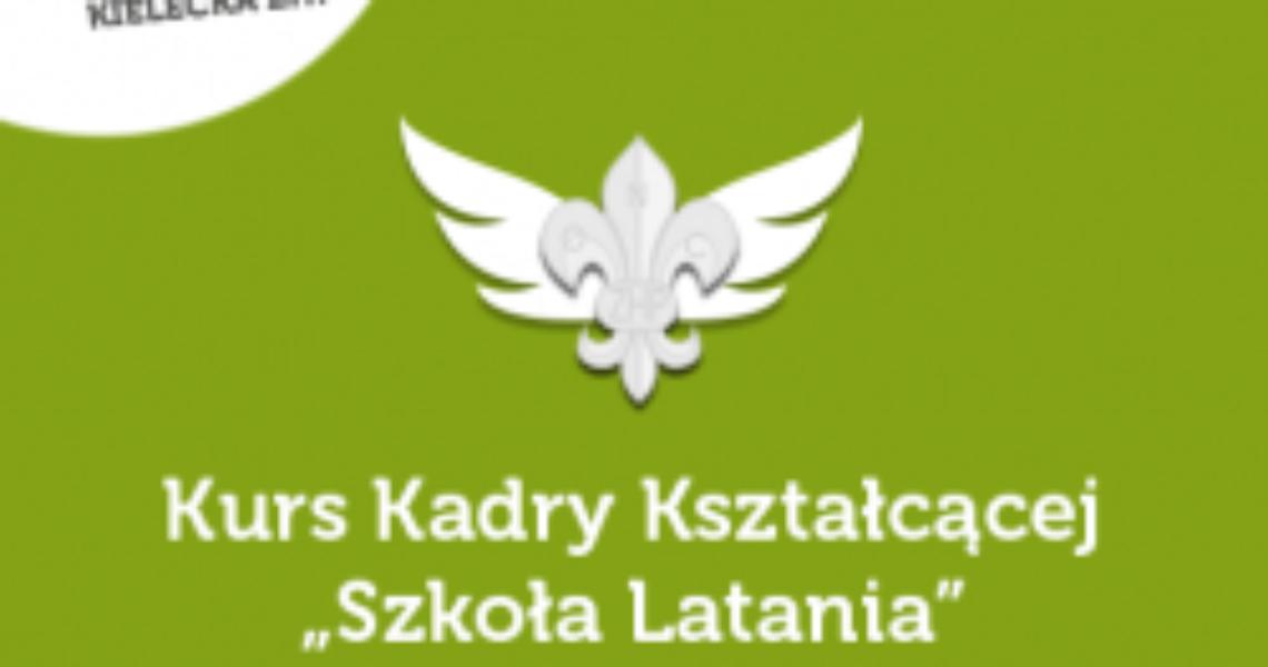 """II edycja Kursu Kadry Kształcącej """"Szkoła Latania"""""""