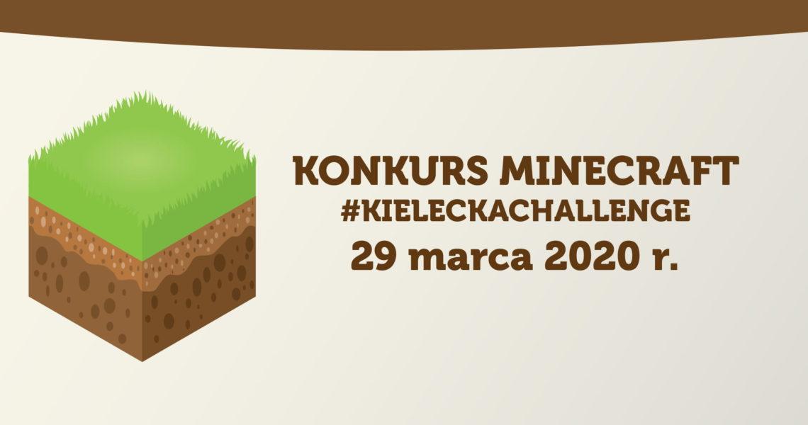 Konkurs Minecraft #KieleckaChallenge