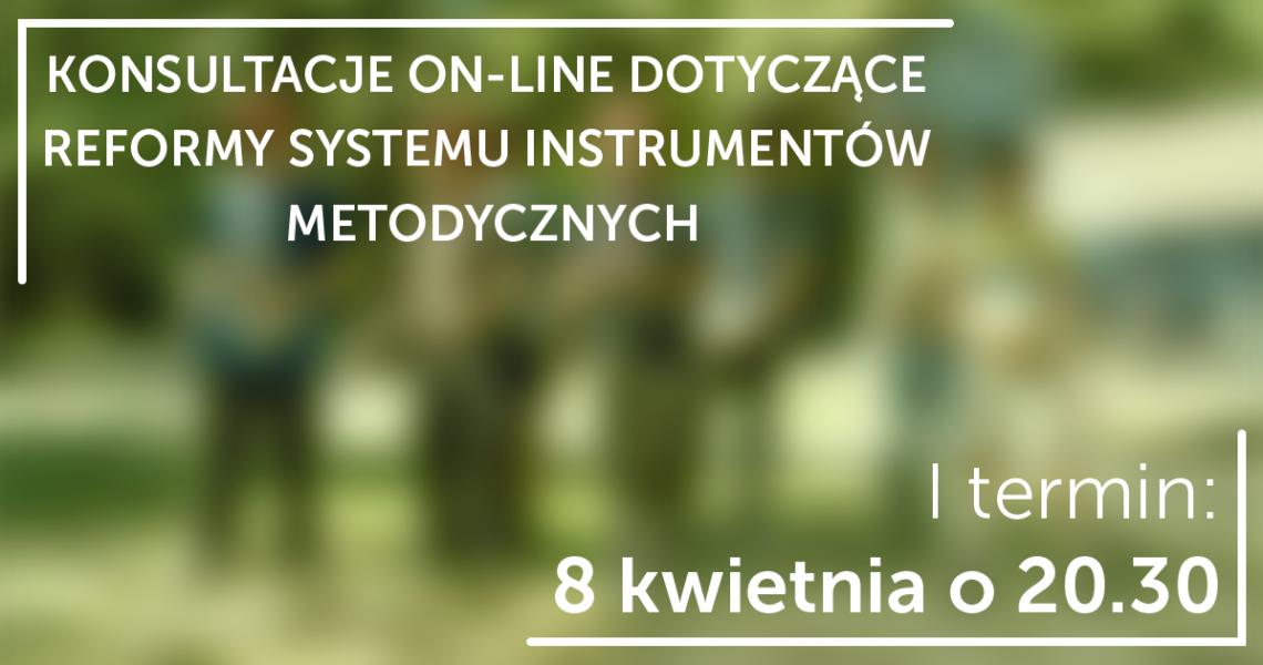Konsultacje on-line dotyczące Reformy Systemu Instrumentów Metodycznych