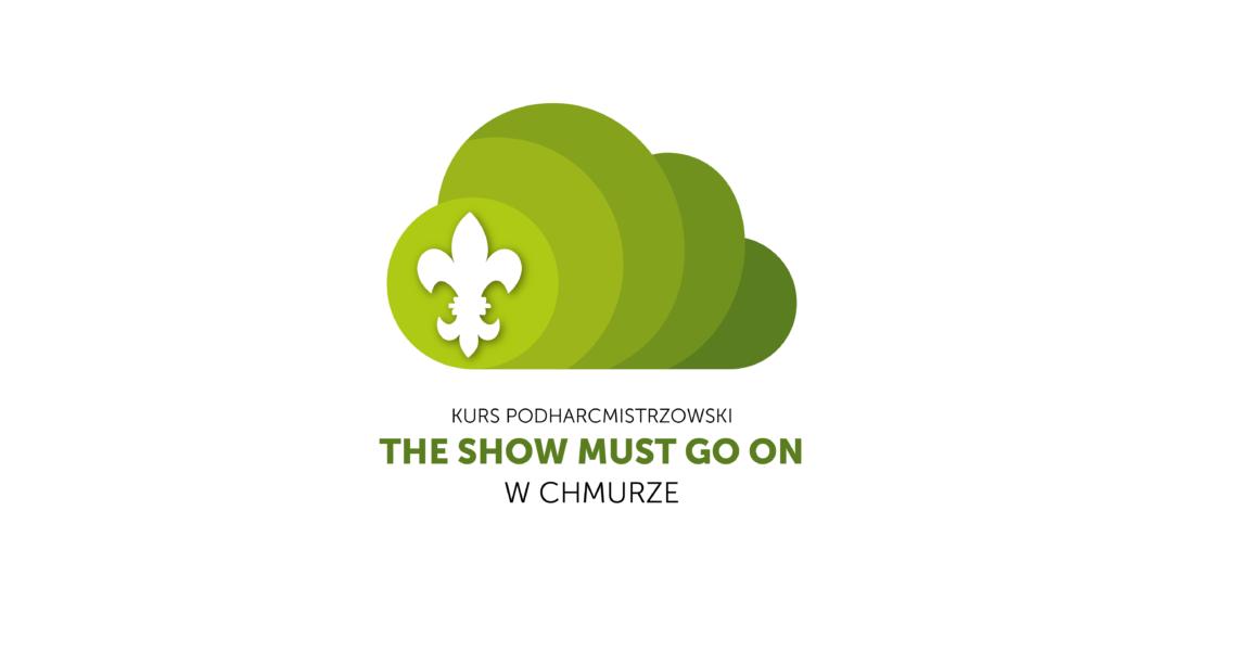 """Kurs Podharcmistrzowski """"The show must go on – W chmurze"""" 2021"""